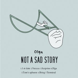 album Olga - Not a sad story