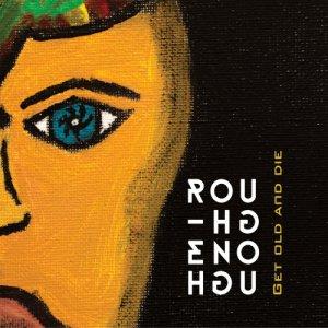 album Get Old And Die - Rough Enough