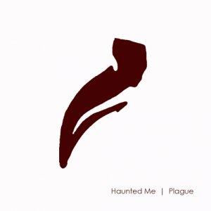 album Plague - Haunted Me