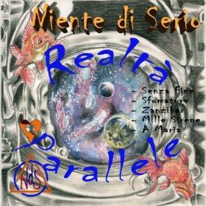album Realtà Parallele - Niente di Serio