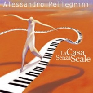 album La casa senza scale - Alessandro Pellegrini