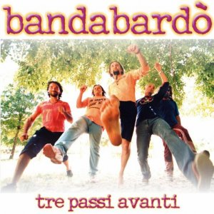 album Tre passi avanti - Bandabardo'