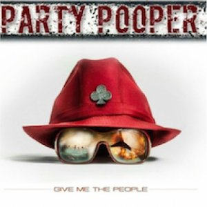 album GIVE ME THE PEOPLE - Party Pooper