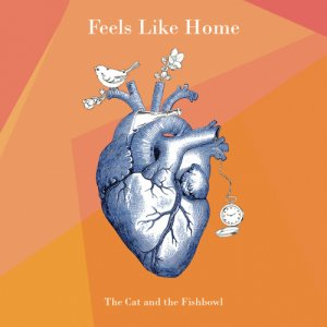 album Feels Like Home - The Cat and the Fishbowl