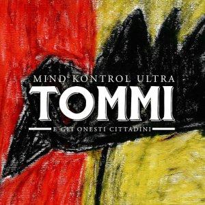album Mind Kontrol Ultra - Tommi e gli Onesti Cittadini