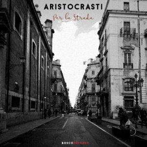 album Per la strada - Aristocrasti