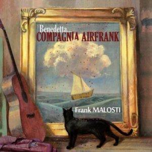 album Benedetta... COMPAGNIA AIR FRANK - Frank Malosti & Compagnia Air Frank