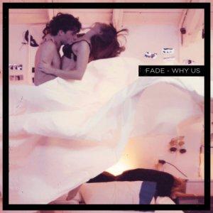 album Why Us - Fade
