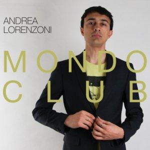 album Mondo Club - Andrea Lorenzoni