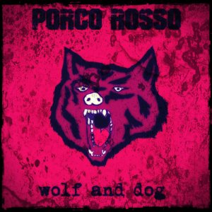 album Wolf and DOG. - Porco Rosso