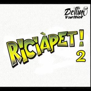 album Riciàpet 2 - Dellino Farmer
