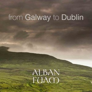 album From Galway to Dublin - Alban Fuam