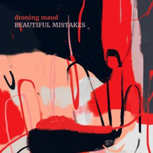 album Beautiful Mistakes - Droning Maud