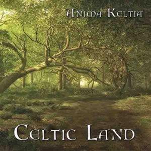 album Celtic Land - Anima Keltia