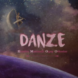album Danze - Eusebio Martinelli Gipsy Orkestar