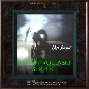 album Incontrollabili Serpenti - Black-Out - Incontrollabili Serpenti