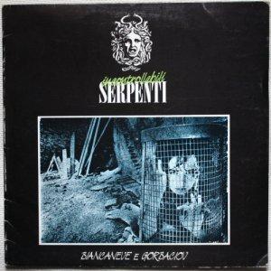 album Incontrollabili Serpenti - Biancaneve E Gorbaciov - Incontrollabili Serpenti