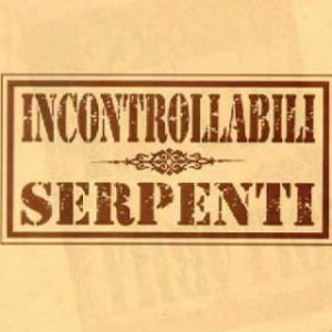 album Incontrollabili Serpenti – Incontrollabili Serpenti - Incontrollabili Serpenti