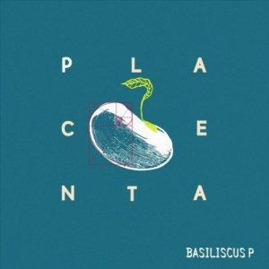 album Placenta - Basiliscus P