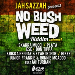 album Jah Sazzah Presents No Bush Weed Riddim - Jah Sazzah