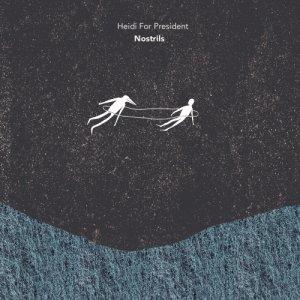 album Nostrils - Heidi for President