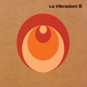 album Le Vibrazioni II - Le Vibrazioni