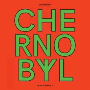 album Chernobyl (Cono d'ombra 2) - Cronofillers