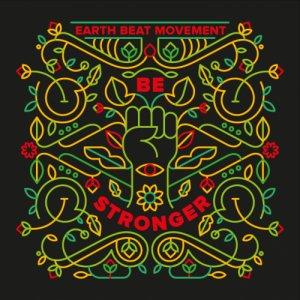 album Be stronger - Earth Beat Movement