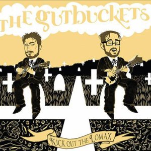album Kick Out The Lomax - The Gutbuckets