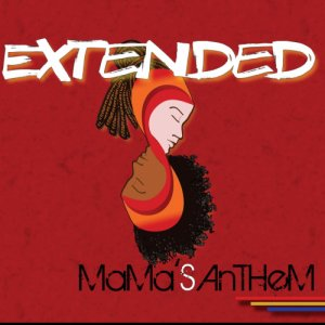 album Extended - Mama'S Anthem