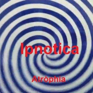 album Ipnotica - Atròphia
