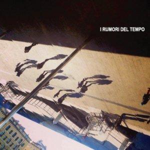 album I RUMORI DEL TEMPO - I Rumori del Tempo