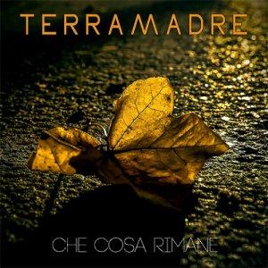 album Che Cosa Rimane - TERRAMADRE