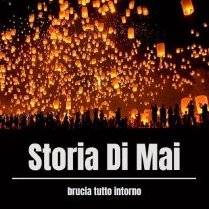 album Brucia tutto intorno - Storia Di Mai