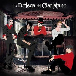 album EP - LA BOTTEGA DEL CIARLATANO - La Bottega del Ciarlatano
