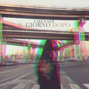 album Il Giorno Dopo - I Menadi