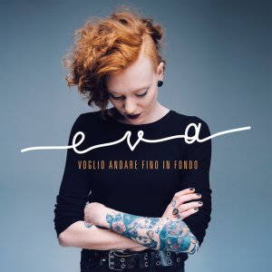 album Voglio andare fino in fondo - Eva Pevarello