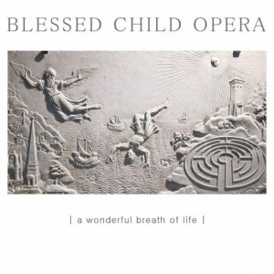 album A wonderful breath of life - Blessed Child Opera