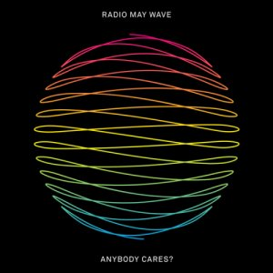 album Anybody Cares? - Radio May Wave