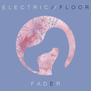 album Fader - Electric Floor