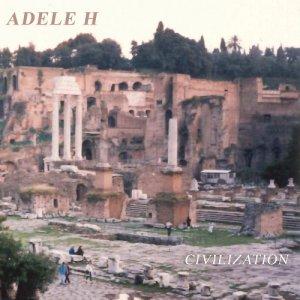 album Civilization - Adele H