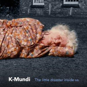 album The little disaster inside us - K-Mundi