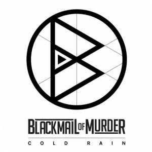 album COLD RAIN - BLACKMAIL OF MURDER