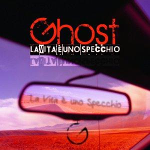 album La Vita è uno Specchio - Single - GHOST