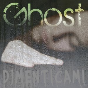 album Dimenticami - Single - GHOST