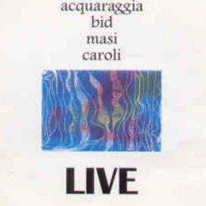 album ACQUARAGGIA MASI BID CAROLI live - Acquaraggia