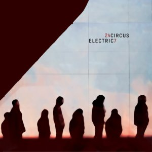 album 24/7 - Electric Circus