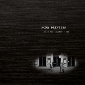 album They Made Mistakes Too - Nora Prentiss