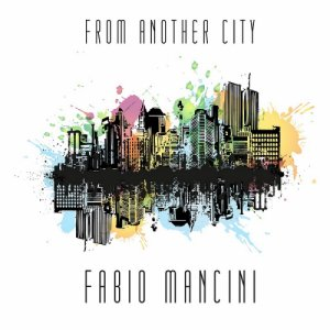 album From Another City - Fabio Mancini