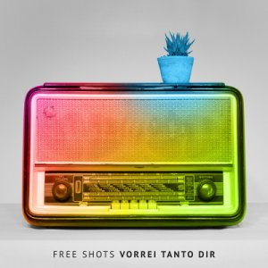 album Vorrei tanto dir - Free Shots